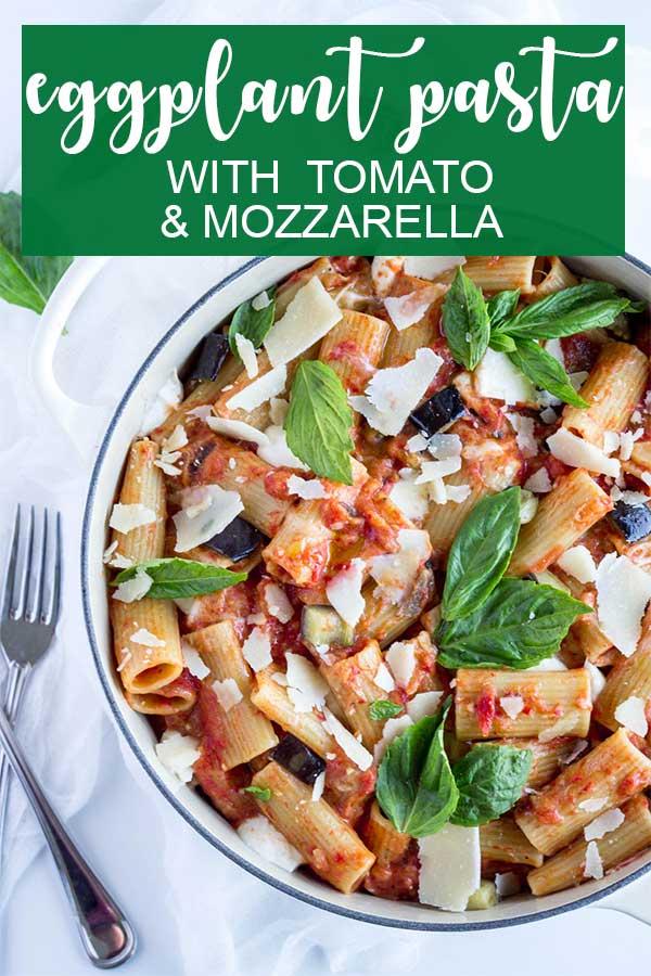 Eggplant pasta with tomato and mozzarella